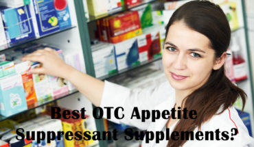 What are the best OTC appetite suppressants?